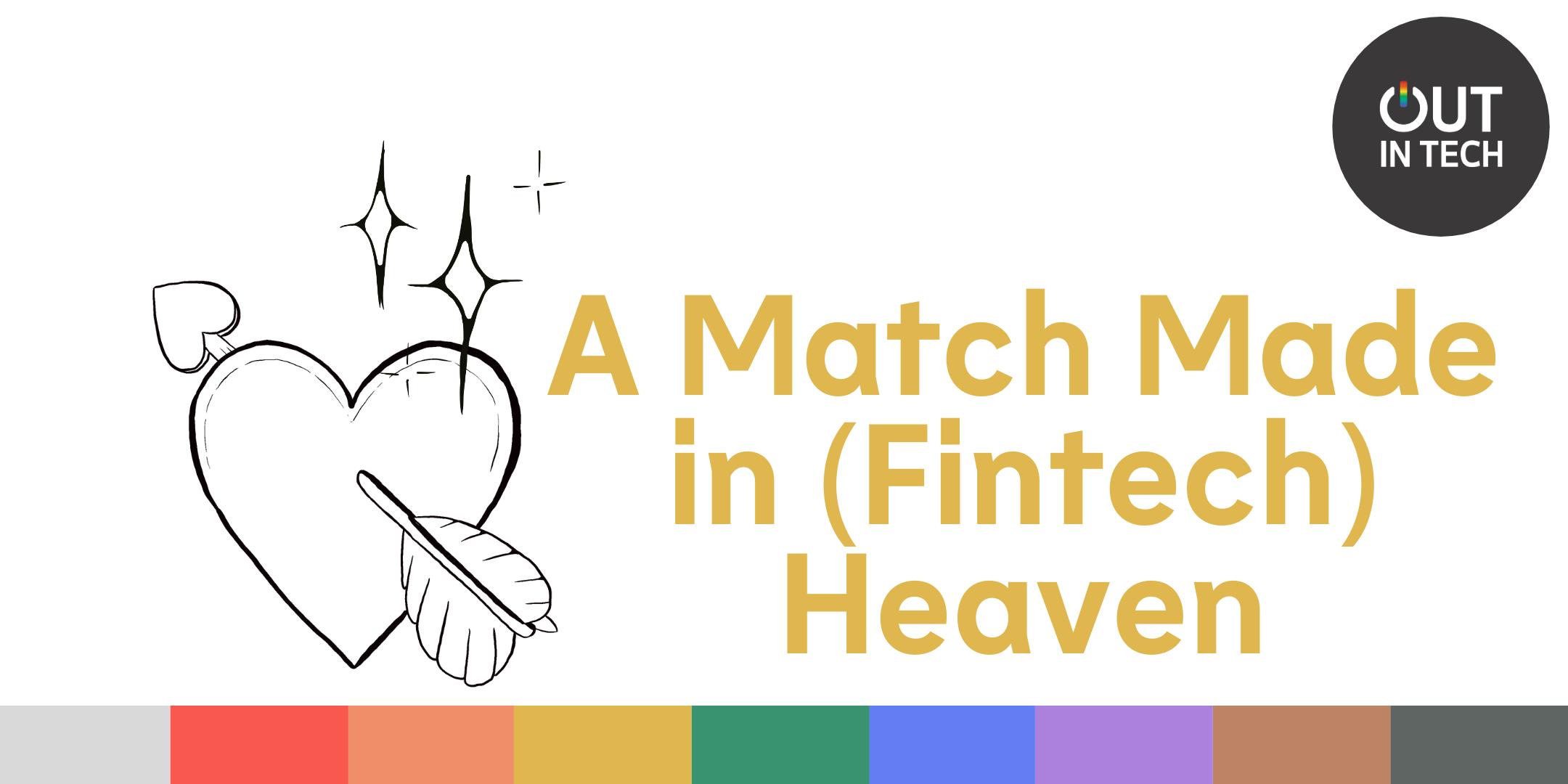 Header image that reads A match made in (fintech) heaven