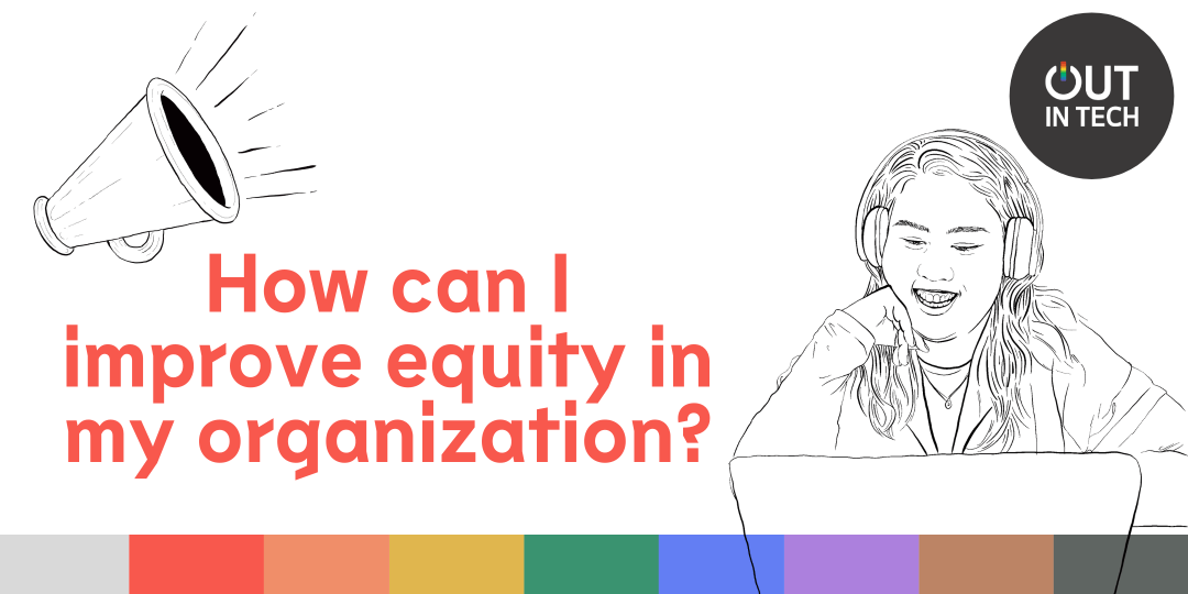 Header Image that reads, How can I improve equity in my organization?