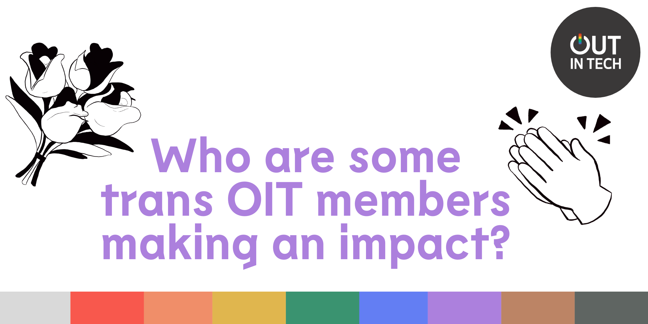 Header image that reads, who are some trans OIT members making an impact?