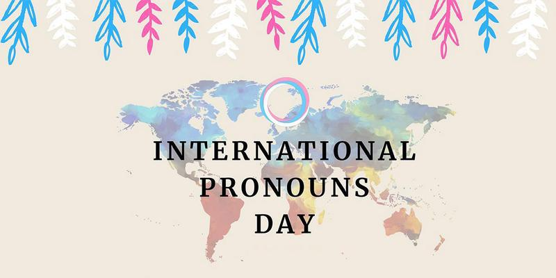 Intl. Pronouns Day: Five Ways to Establish A Safe and Respectful Space for All Employees